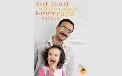 Mein Papa kommt…