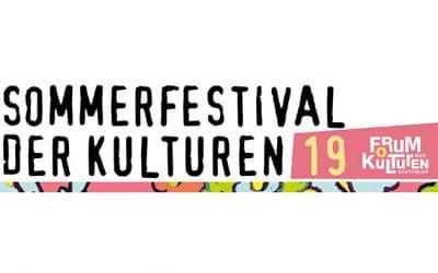 Sommerfestival der Kulturen 2019 – ein deutliches Zeichen gegen Rassismus und Ausgrenzung jeglicher Art!